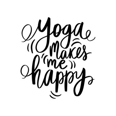 Yoga makes me happy - vector Inspirational, handwritten quote. Motivation lettering inscription for t-shirt print, bags, mats, yoga studio or fitness club. Banco de Imagens - 151070363