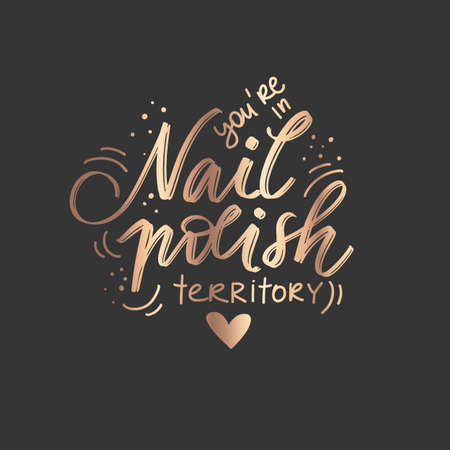 Golden Vector Handwritten lettering about nails. Inspiration quote for nail studio, manicure master, beauty salon, print, decorative card. Vector illustration. Ilustração