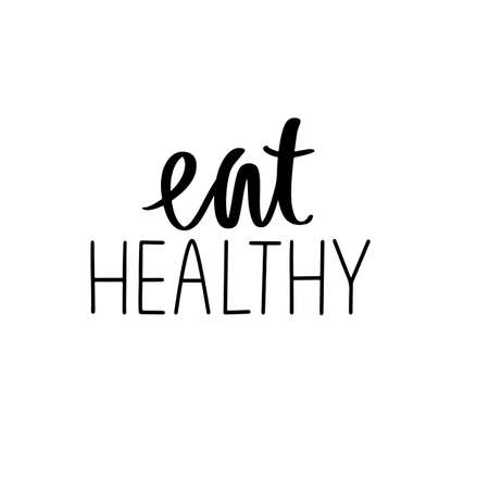 Eat healthy. Vector hand drawn lettering quote about food. Calligraphy phrase isolated on white. Motivational poster. Inspiration Organic, vegan and diet slogan.