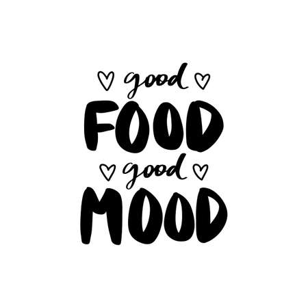 Good food good mood Vector hand drawn lettering quote about healthy food. Calligraphy phrase isolated on white. Motivational poster. Inspiration Organic, vegan and diet slogan. Ilustração