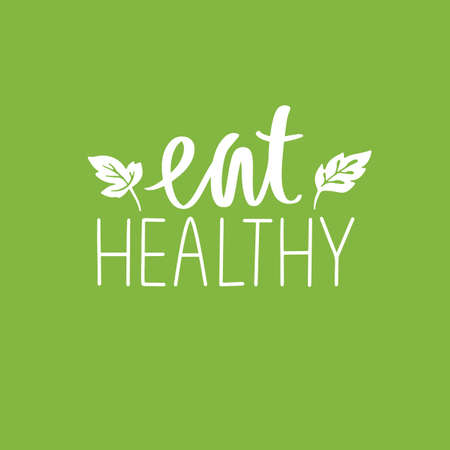 Eat healthy. Vector hand drawn lettering quote about healthy food. Calligraphy phrase isolated on white. Motivational green poster. Inspiration Organic, vegan and diet slogan.
