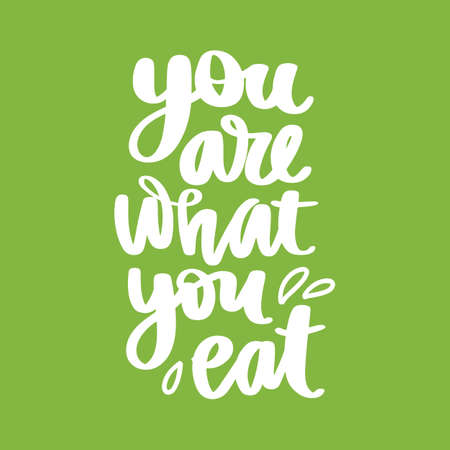 You are what you eat. Vector hand drawn lettering quote about healthy food. Calligraphy phrase isolated on white. Motivational green poster. Inspiration Organic, vegan and diet slogan. Ilustração