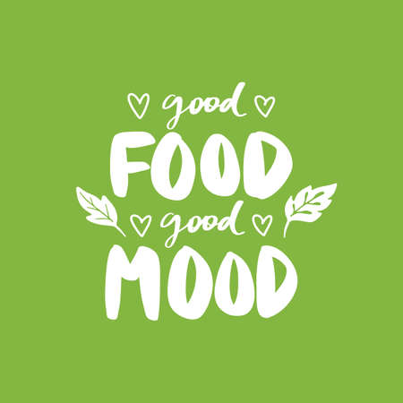 Good food good mood. Vector hand drawn lettering quote about healthy food. Calligraphy phrase isolated on white. Motivational green poster. Inspiration Organic, vegan and diet slogan.