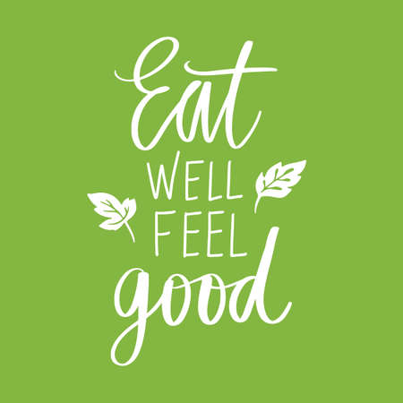 Eat well feel good. Vector hand drawn lettering quote about healthy food. Calligraphy phrase isolated on white. Motivational green poster. Inspiration Organic, vegan and diet slogan.