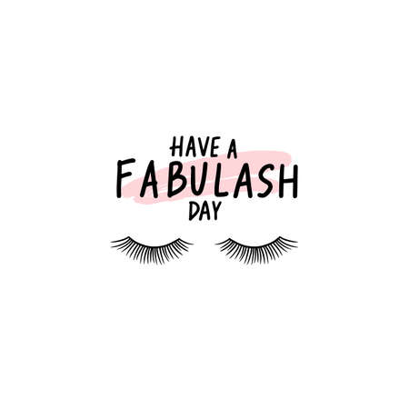 Have a fabulash day. Vector Handwritten Lashes quote. Calligraphy phrase or saying for beauty salon, lash extensions maker Ilustração