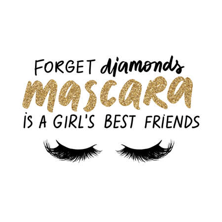Forget diamonds, mascara is a girls best friends. Vector glow golden glitter Handwritten quote about makeup, eyes, lashes, cosmetic Ilustração