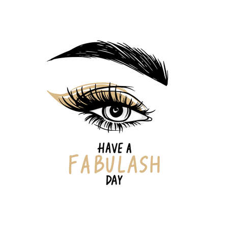 Beautiful eye with long black lashes, Golden eyeshadow, brows. Have a fabulash day - Vector Handwritten quote.