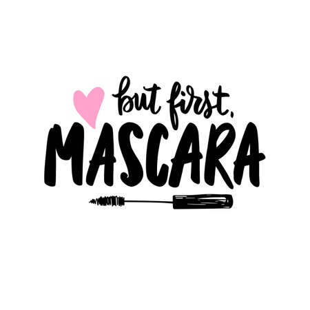But first mascara. Vector Handwritten quote about makeup, eyes, lashes, cosmetic. Modern brush calligraphy. Ilustração