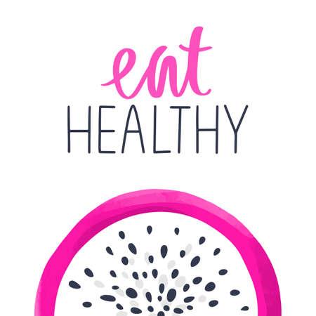 Calligraphy phrase and dragon fruit, Pitaya or Pitahaya illustration. Eat healthy.