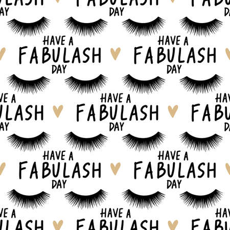 Vector seamless pattern with lashes and phrase have a fabulash day. Closed eyes background. Ilustração