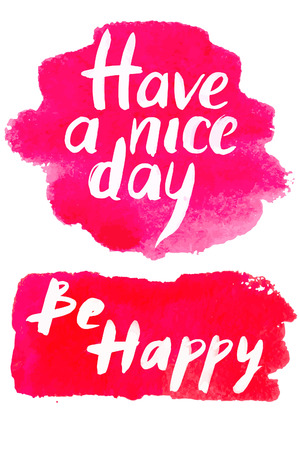 be happy: Hand draw lettering on bright background. illustration have a good day and be happy wishes.