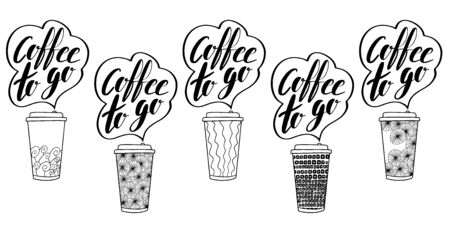 Vector Coffee to go phrase. Take away illustration. Set of plastic or paper cups to take out. Lettering and hand drawn elements. Doodle style. White background.