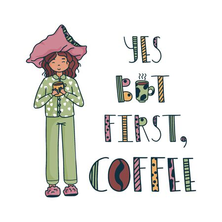 Doodle But first, coffee quote. Vector illustration of hipster sleepy girl with pillow on head. Colourful positive phrase. Vector illustration