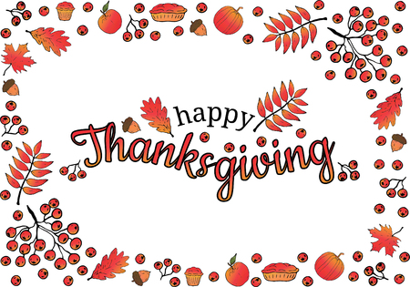 Happy Thanksgiving. Banner. Frame branches, row kin berries, pumpkin apples, pies, muffins In the center of the inscription. White background. Vector.