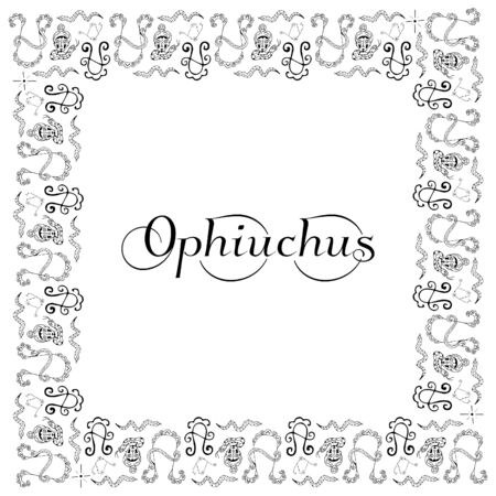 Square black and white frame with inscription Ophiuchus in the center on the theme of the zodiac sign. Astrological symbols hand-drawn. For banner, card, poster etc. Isolated. Vector.  イラスト・ベクター素材