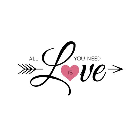 Print lettering All You Need is Love with pink heart and arrow for Valentine Day isolated on a white background