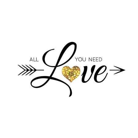Print lettering All You Need is Love with golden heart and arrow for Valentine Day isolated on a white background Çizim
