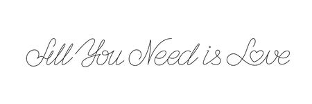 Hand drawn calligraphy lettering All You Need Is Love with a letter in the shape of a heart on white background