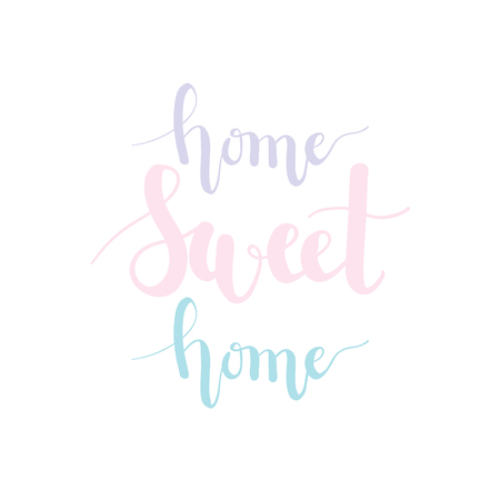 homely: Home sweet home pastel lettering.