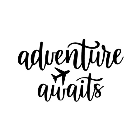 Adventure awaits vector lettering. Motivational inspirational travel quote.