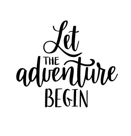 Deja que la aventura comience las letras del vector. Cita motivacional de viaje inspirador.