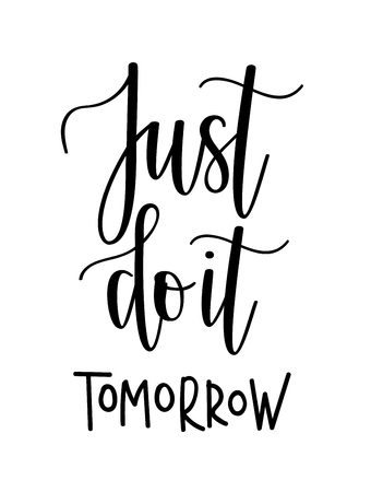 Just do it vector motivational lettering design for mug, t-shirt print, home decor poster. Procrastination humour