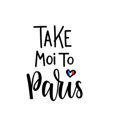 Take me to Paris vector romantic lettering. Postcard, picture design 일러스트