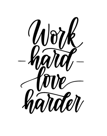 Work hard love harder vector motivational inspiration romantic quote