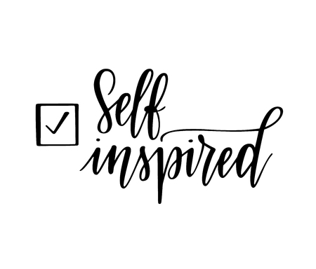 Self inspired vector motivational lettering design saying for mugs, prints, posters, t-shirts Illustration