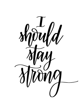 I should stay strong motivational vector lettering design for prints, posters, mugs, t-shirts Ilustrace