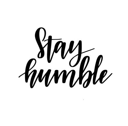 Stay humble vector motivational lettering design for prints, posters, mugs Ilustração Vetorial