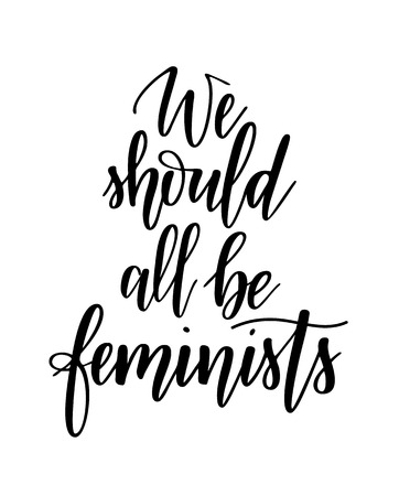 We should all be feminists vector girl empowering calligraphy lettering design for posters, mugs, t-shirts Reklamní fotografie - 126932691