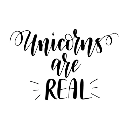 Unicorns are real. Vector magic fairy tale inspiration saying. Calligraphy design for print,s mugs, t-shirts, wall posters Reklamní fotografie - 126329565