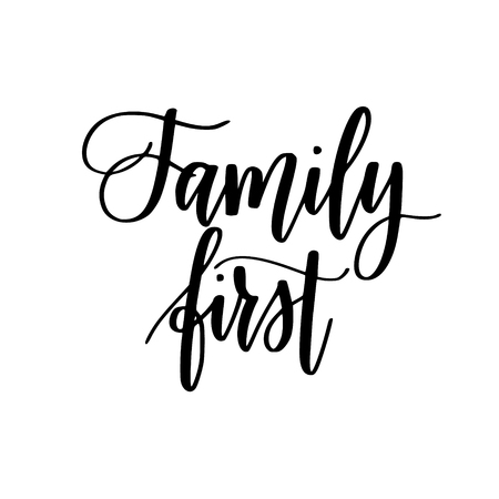 Family first inspirational calligraphy quotes for home decor, posters or cards