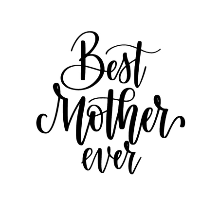 Best Mom ever vector calligraphy design. Posters, greeting card, Mother day lettering