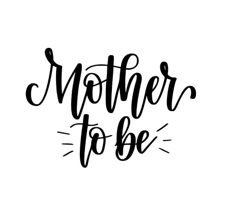 Mother to be vector calligraphy design for baby shower or pregnancy announcement posters, greeting cards, mugs
