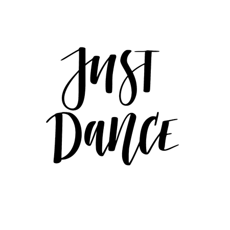 Just dance hand-drawn digital calligraphy motivational design have fun Ilustrace