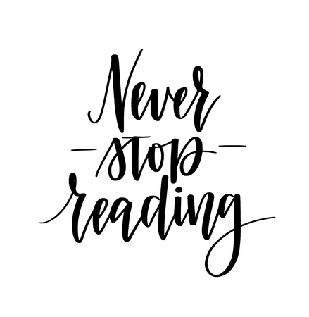 Never stop reading vector motivational calligraphy design. Inspiration quote for posters, mugs, prints