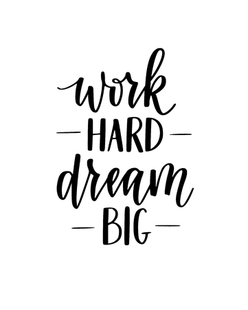 Work hard dream big vector motivational lettering calligraphy design