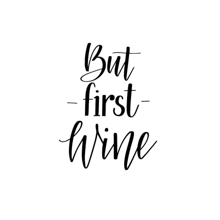 But first wine funny wine lover quote. Calligraphy lettering design Ilustrace