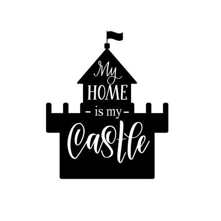 My home is my castle vector calligraphy lettering nice motivational house design Reklamní fotografie - 125195414