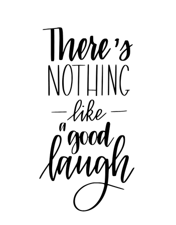 There is nothing like a good laugh vector inspirational lettering poster design