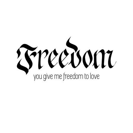 Freedom gothic calligraphy design quote. Inspiration motivation print Ilustrace