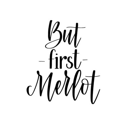 But first merlot funny wine lover quote. Calligraphy lettering design  イラスト・ベクター素材