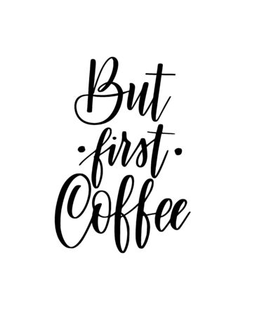But first coffee vector lettering calligraphy design for posters, mugs, cafe Reklamní fotografie - 125311416
