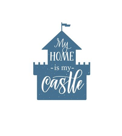 My home is my castle vector calligraphy lettering nice motivational house design