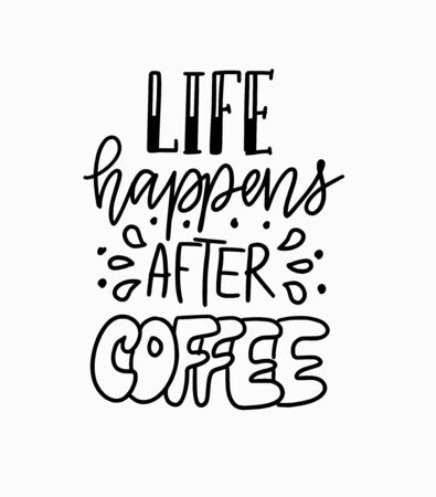 Life happens after coffee. Vector fun morning mood quote Reklamní fotografie - 128582098