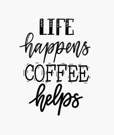 Life happens coffee helps. Vector fun morning mood quote Reklamní fotografie - 128526863