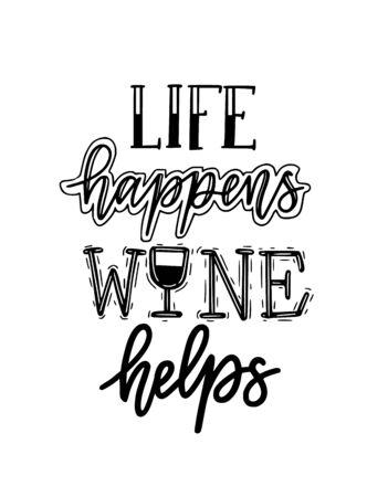 Life happens wine helps funny wine lover quote. Calligraphy lettering design Reklamní fotografie - 128526860