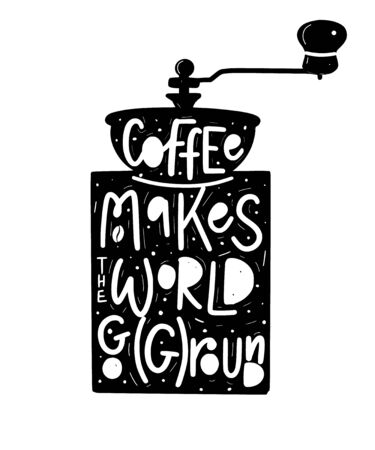 Coffee helps the world go ground. Vector fun morning mood quote Reklamní fotografie - 128526864